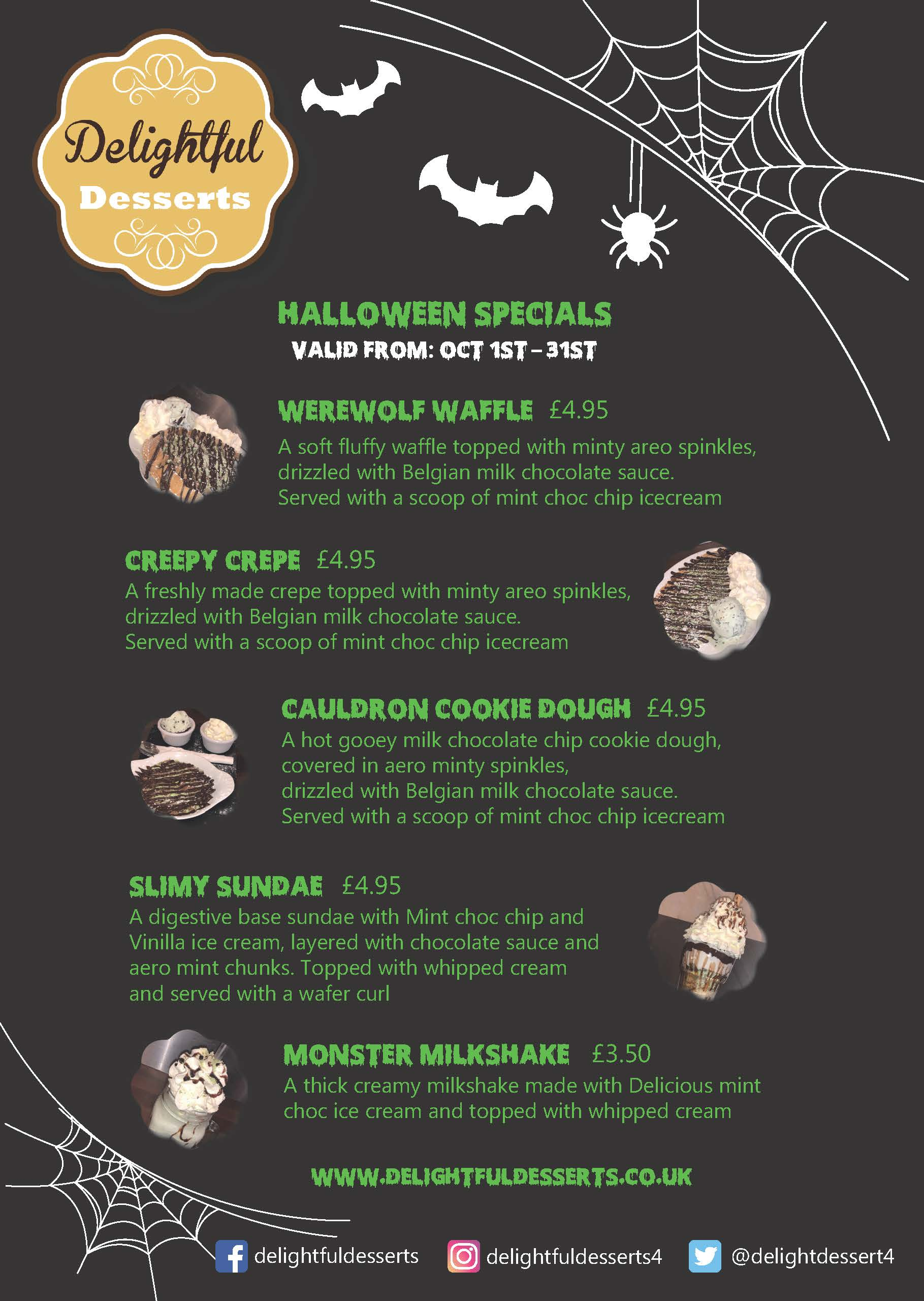 Halloween Menu Specials for October from 1st-31st. Featuring: WereWolf Waffle, Creepy Crepe, Cauldron Cookie Dough and Slimy Sundae