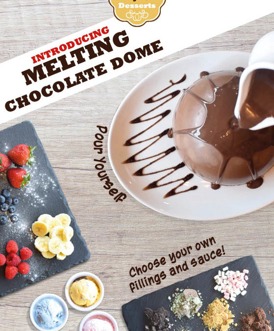 Introducing: Our Melting Choc Dome!
